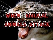 When Biblical Animals Attack