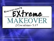 Salvation''s Extreme Makeover