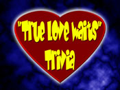True Love Waits Trivia