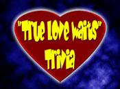 True Love Waits Trivia