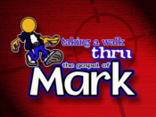 Taking a Walk Thru the Gospel of Mark