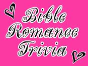 Bible Romance Trivia
