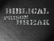 Biblical Prison Break