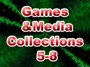 Games and Media Collections 5-8