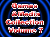 Games and Media Collection Volume 7
