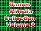 Games and Media Collection Volume 8